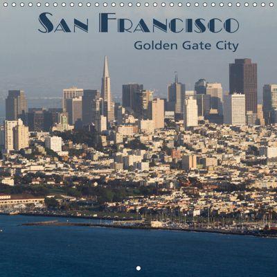 San Francisco Golden Gate City (Wall Calendar 2019 300 × 300 mm Square), Rudolf Friederich