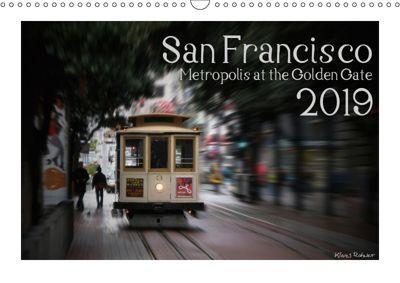 San Francisco Metropolis at the Golden Gate / UK-Version (Wall Calendar 2019 DIN A3 Landscape), Klaus Rohwer