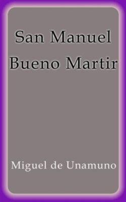 San Manuel Bueno Martir, Miguel De Unamuno