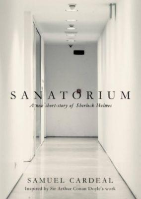 Sanatorium: A New Short-story of Sherlock Holmes, Samuel Cardeal