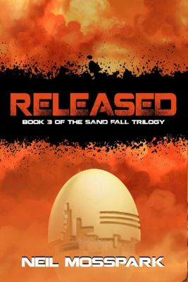 Sand Fall: Released (Sand Fall, #3), Neil Mosspark