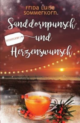 Sanddornpunsch und Herzenswunsch - Frida Luise Sommerkorn pdf epub