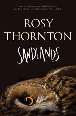Sandlands, ROSY THORNTON