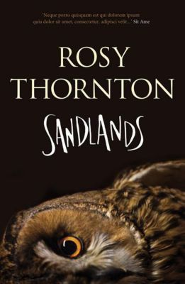 Sandlands, ROSY THORNTON