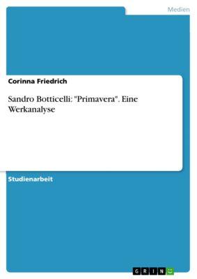Sandro Botticelli: Primavera. Eine Werkanalyse, Corinna Friedrich