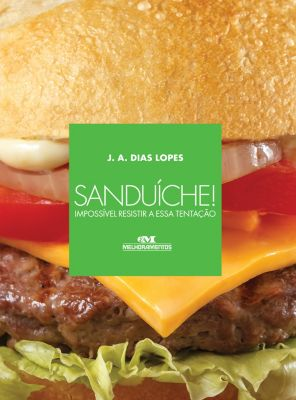 Sanduíche!, J. A. Dias Lopes
