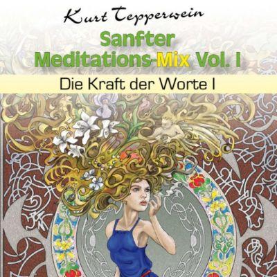 Sanfter Meditations-Mix (Die Kraft der Worte I), Vol. I
