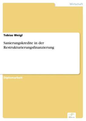 Sanierungskredite in der Restrukturierungsfinanzierung, Tobias Weigl