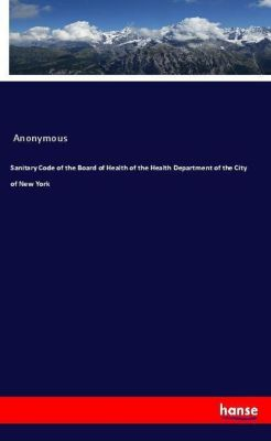 Sanitary Code of the Board of Health of the Health Department of the City of New York, Anonymous