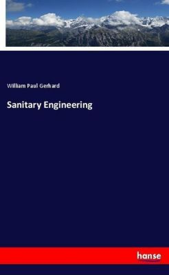 Sanitary Engineering, William Paul Gerhard