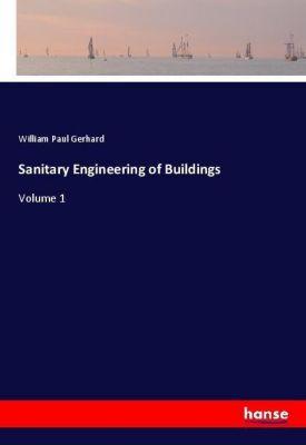 Sanitary Engineering of Buildings, William Paul Gerhard