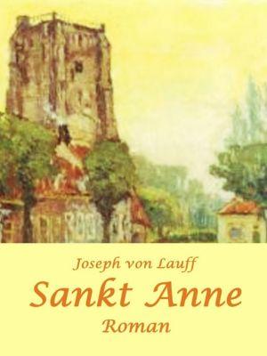 Sankt Anne, Joseph von Lauff