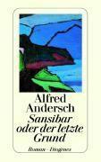 Sansibar oder der letzte Grund - Alfred Andersch |