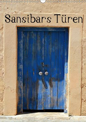 Sansibars Türenkunst (Wandkalender 2019 DIN A3 hoch), Thomas Schroeder