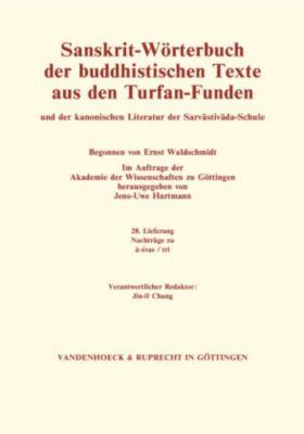 Sanskrit-Wörterbuch der buddhistischen Texte aus den Turfan-Funden: Lieferung.28 Nachträge zu a-svas / tri