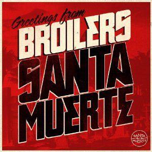 Santa Muerte, Broilers