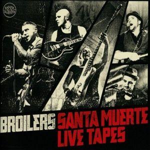 Santa Muerte Live Tapes (Standard), Broilers