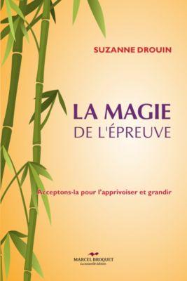 Santé Bien-Être: La magie de l'épreuve, Suzanne Drouin
