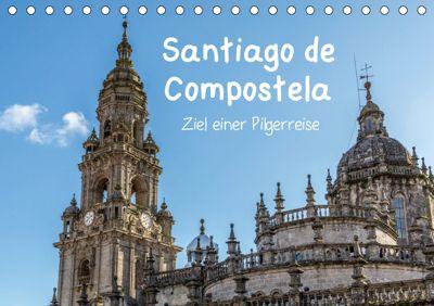 Santiago de Compostela - Ziel einer Pilgerreise (Tischkalender 2019 DIN A5 quer), Dirk Sulima