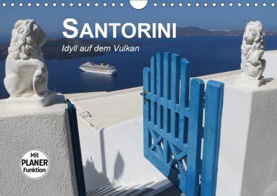 SANTORINI - Idyll auf dem Vulkan (Wandkalender 2019 DIN A4 quer), Renate Bleicher