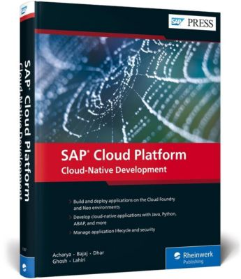 SAP Cloud Platform: Cloud-Native Development, Gairik Acharya, Govind Bajaj, Avijit Dhar, Anup Ghosh, Asidhara Lahiri