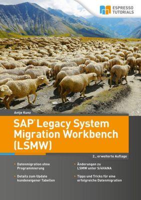 SAP Legacy System Migration Workbench (LSMW) - Antje Kunz |