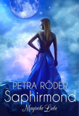 SAPHIRMOND - Magische Liebe (Fantasy-Romance), Petra Röder