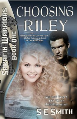 Sarafin Warriors: Choosing Riley (Sarafin Warriors, #1), S.E. Smith