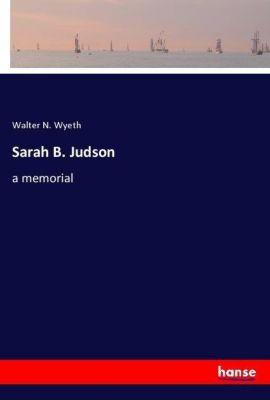 Sarah B. Judson, Walter N. Wyeth