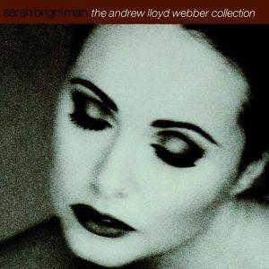 SARAH BRIGHTMAN - THE ANDREW LLOYD WEBBER COLLECTION, Sarah Brightman