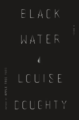 Sarah Crichton Books: Black Water, Louise Doughty