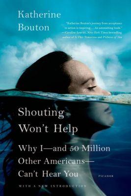 Sarah Crichton Books: Shouting Won't Help, Katherine Bouton
