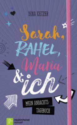 Sarah, Rahel, Maria & ich - Dina Ketzer |
