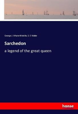 Sarchedon, George J. Whyte-Melville, S. E Waller