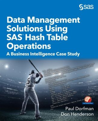 SAS Institute: Data Management Solutions Using SAS Hash Table Operations, Don Henderson, Paul Dorfman
