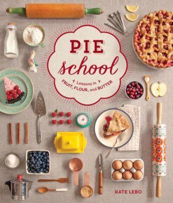 Sasquatch Books: Pie School, Kate Lebo