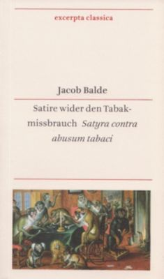 Satire wider den Tabakmissbrauch - Jacob Balde |