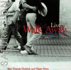 Saturation (Live Teatr Stu Krakau), Walk Away