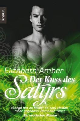 Satyr Band 1: Der Kuss des Satyrs, Elizabeth Amber