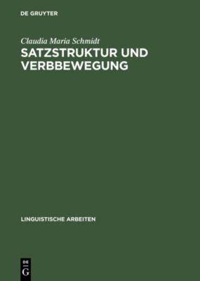 Satzstruktur und Verbbewegung, Claudia Maria Schmidt