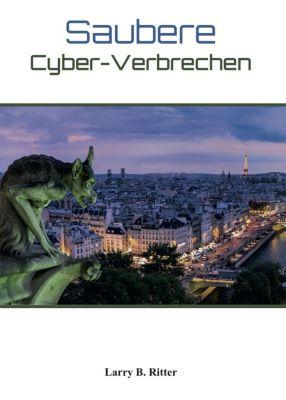 Saubere Cyber-Verbrechen - Larry B. Ritter |