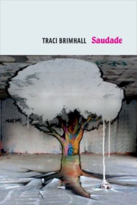 Saudade, Traci Brimhall