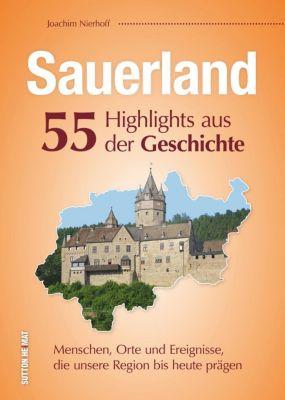 Sauerland. 55 Highlights aus der Geschichte, Joachim Nierhoff