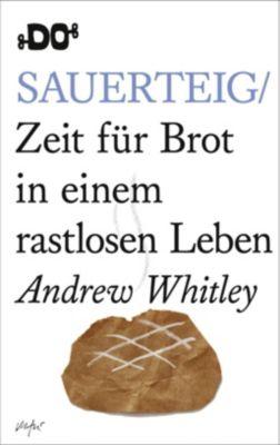 Sauerteig - Andrew Whitley |