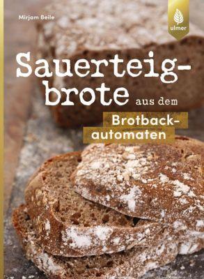 Sauerteigbrote aus dem Brotbackautomaten - Mirjam Beile |