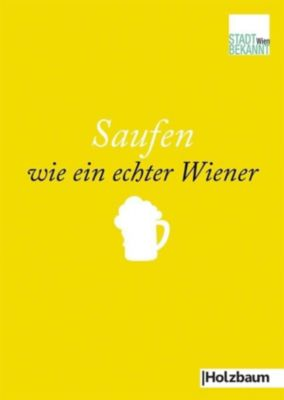 Saufen wie ein echter Wiener - Stadtbekannt.at pdf epub