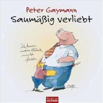 Saumäßig verliebt, Peter Gaymann