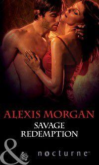 Savage Redemption (Mills & Boon Nocturne), Alexis Morgan