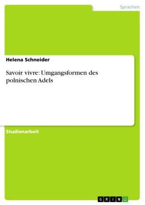 Savoir vivre: Umgangsformen des polnischen Adels, Helena Schneider