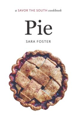 Savor the South Cookbooks: Pie, Sara Foster